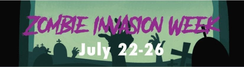 Zombie Invasion Week (July 22nd-26th)